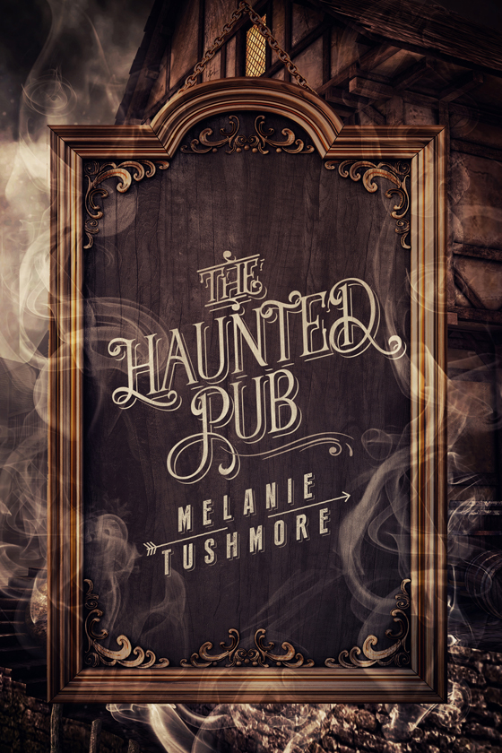 <i>The Haunted Pub</i> by Melanie Tushmore