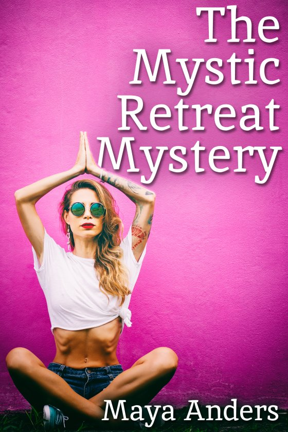 <i>The Mystic Retreat Mystery</i> by Maya Anders