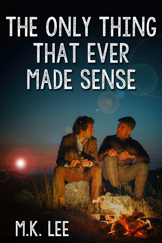 <i>The Only Thing that Ever Made Sense</i> by M.K. Lee