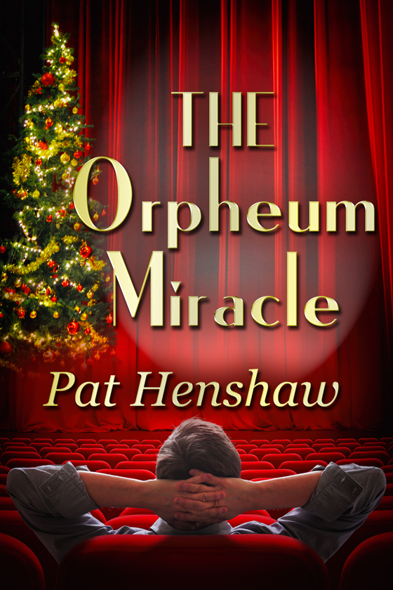 <i>The Orpheum Miracle</i> by Pat Henshaw