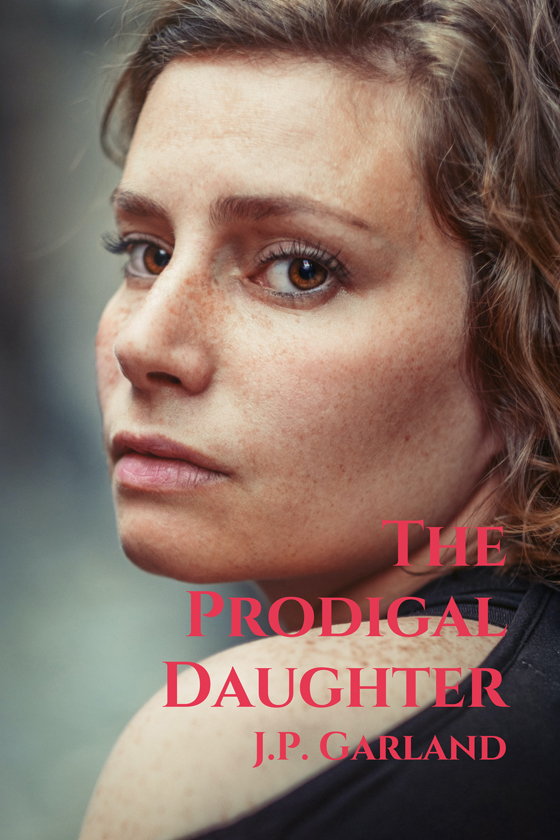 <strong>The Prodigal Daughter</strong> by J.P. Garland
