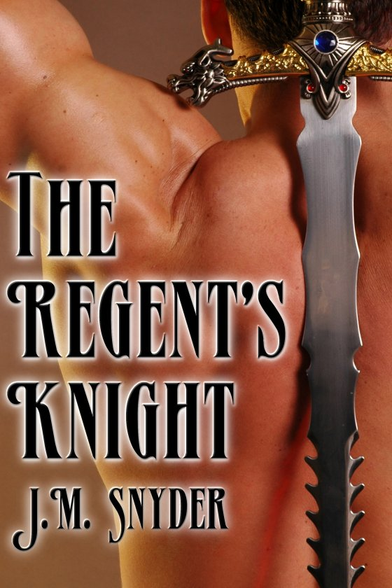 The Regent's Knight by J.M. Snyder