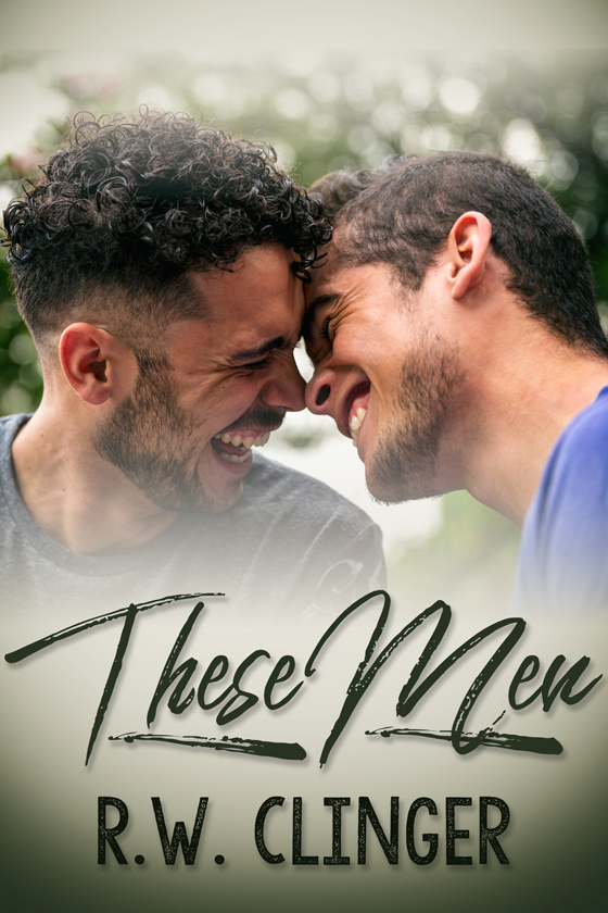 <i>These Men</i> by R.W. Clinger