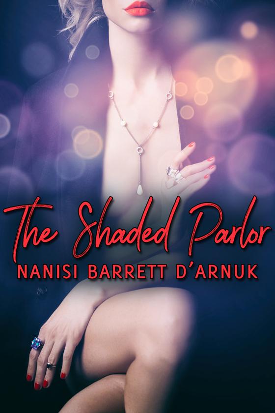 <i>The Shaded Parlor</i> by Nanisi Barrett D'Arnuk
