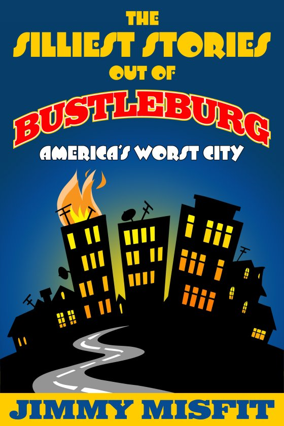 The Silliest Stories Out of Bustleburg
