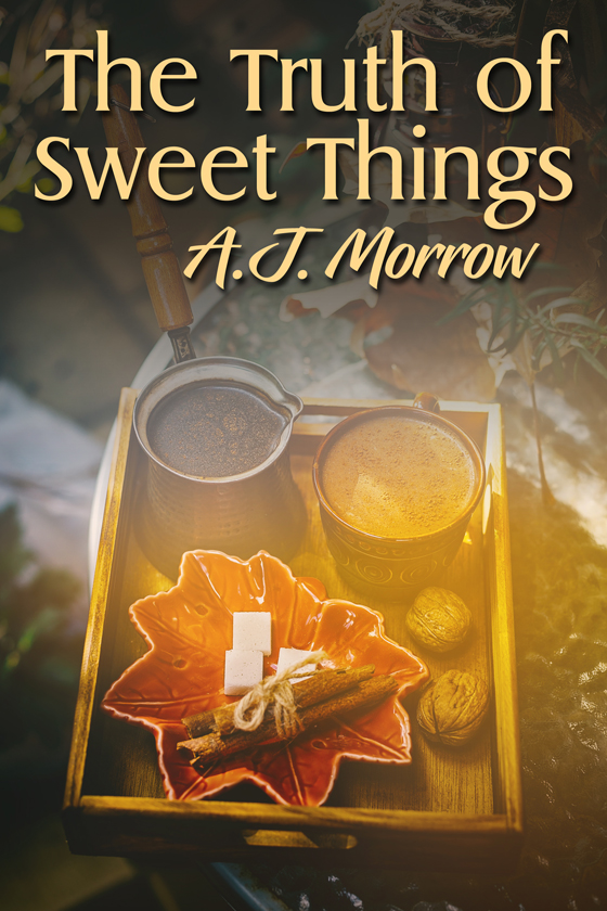 <i>The Truth of Sweet Things</i> by A.J. Morrow