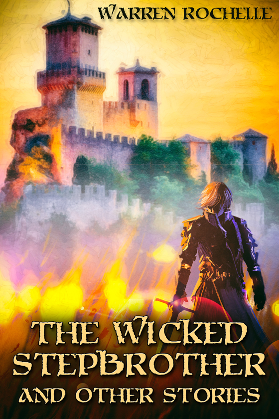 <i>The Wicked Stepbrother and Other Stories</i> by Warren Rochelle