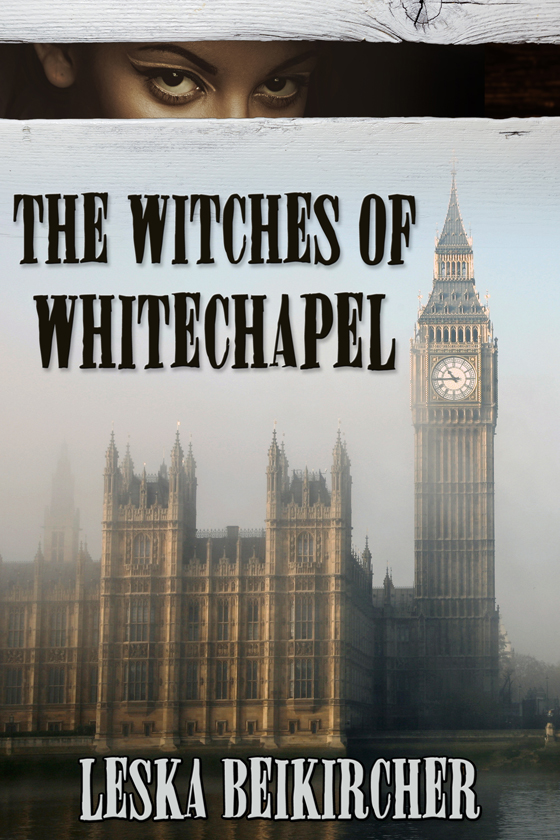 <i>The Witches of Whitechapel</i> by Leska Beikircher