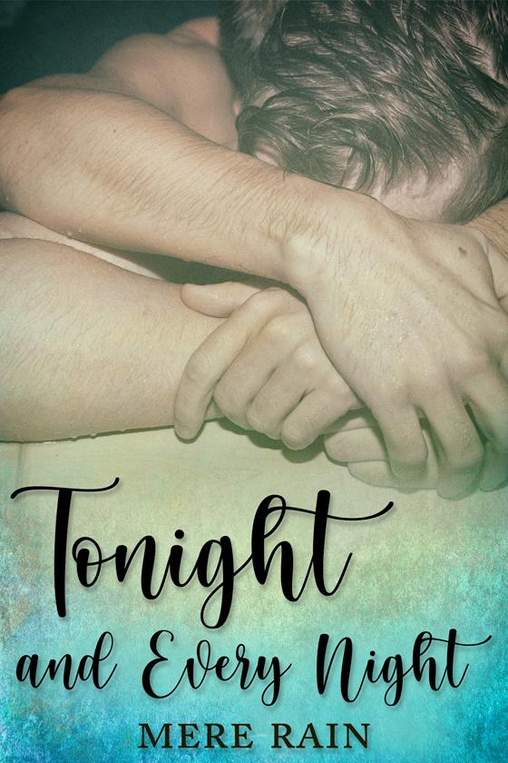 <i>Tonight and Every Night</i> by Mere Rain