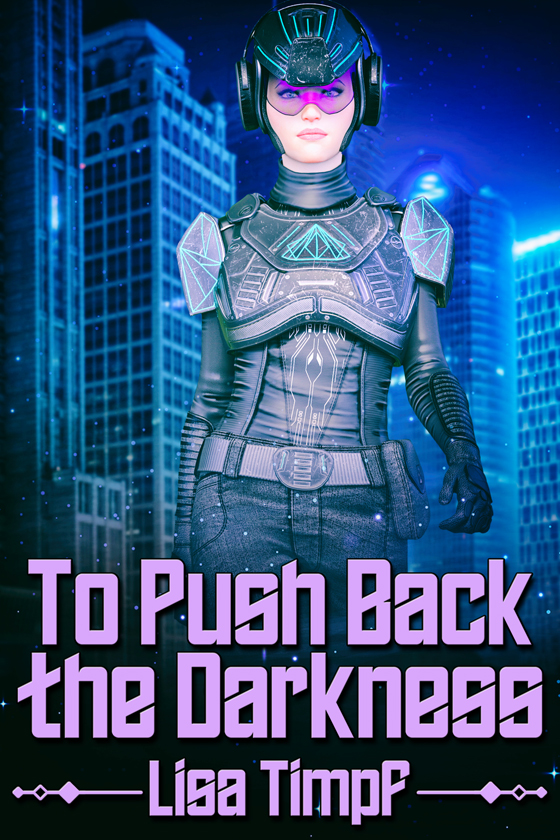 <i>To Push Back the Darkness</i> by Lisa Timpf