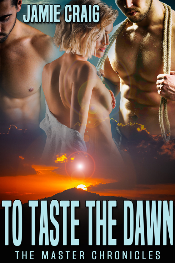 <i>To Taste the Dawn</i> by Jamie Craig