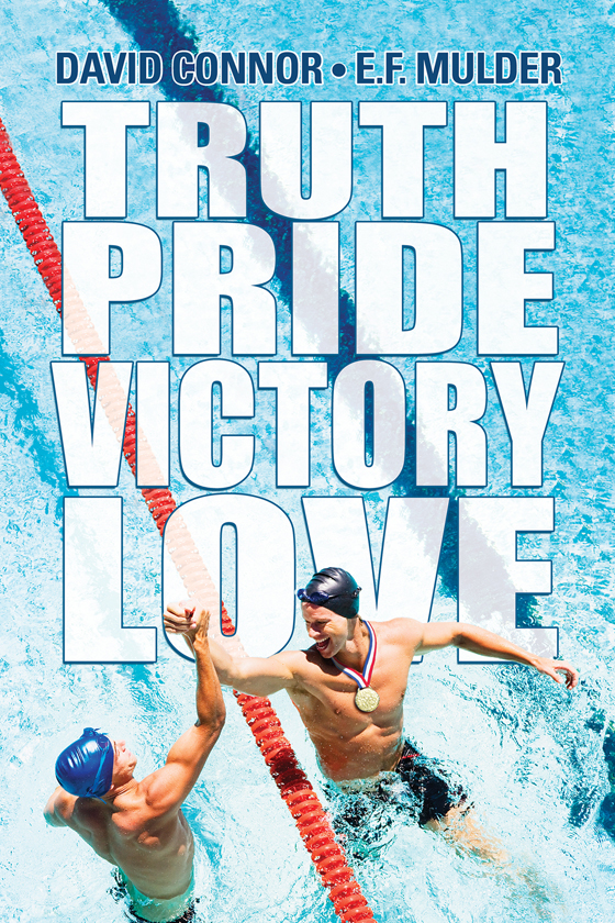 <i>Truth, Pride, Victory, Love</i> by David Connor and E.F. Mulder