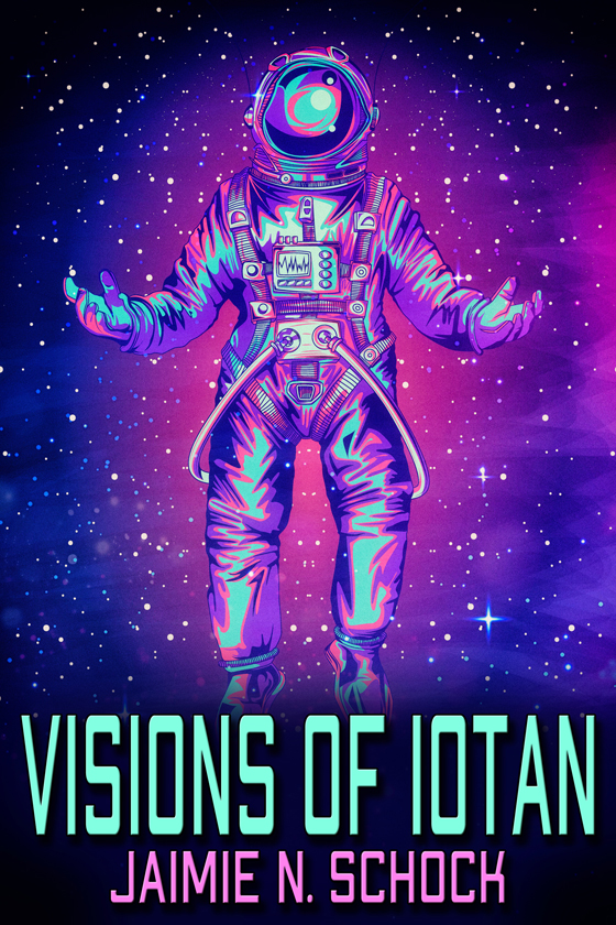 <i>Visions of Iotan</i> by Jaimie N. Schock