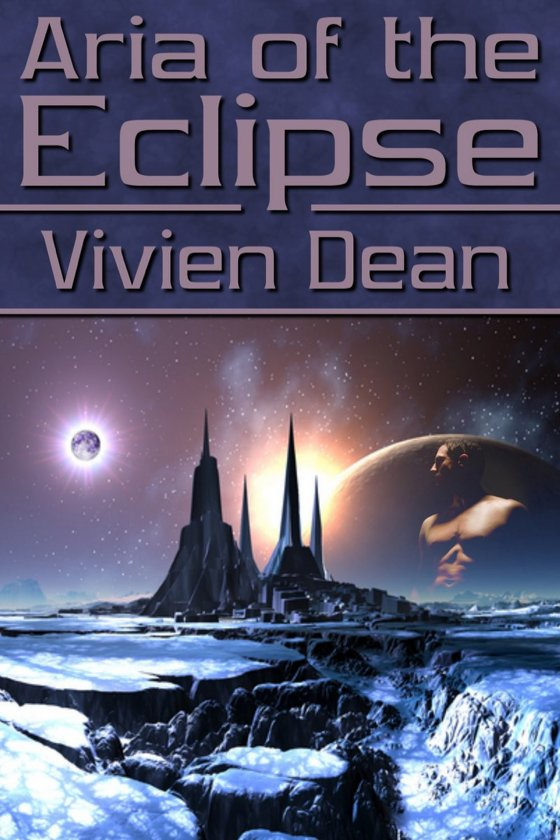 <i>Aria of the Eclipse</i> by Vivien Dean