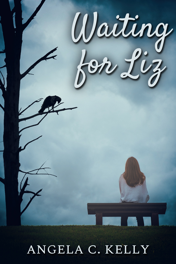<strong>Waiting for Liz</strong> by Angela C. Kelly