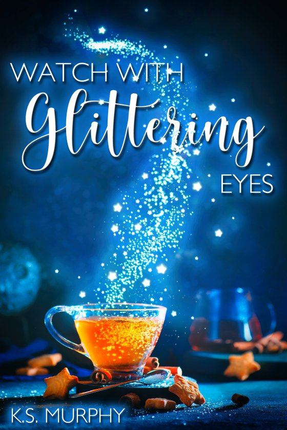 Watch with Glittering Eyes by K.S. Murphy