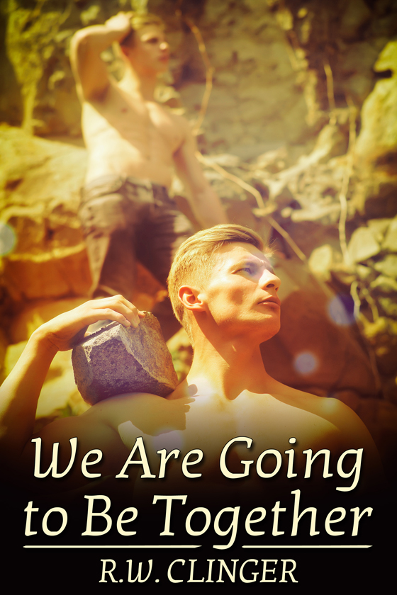 <i>We Are Going to Be Together</i> by R.W. Clinger