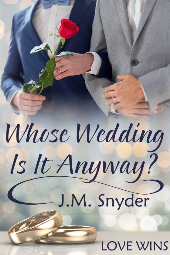 Whose Wedding Is It Anyway? by J.M. Snyder