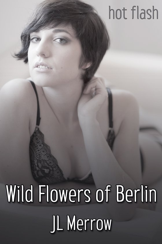 <i>Wild Flowers of Berlin</i> by JL Merrow