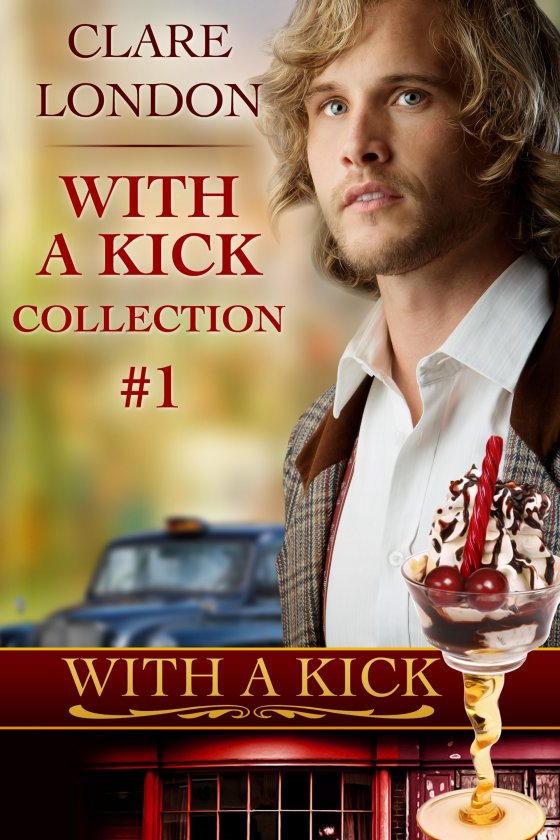 <i>With a Kick Collection #1</i> by Clare London