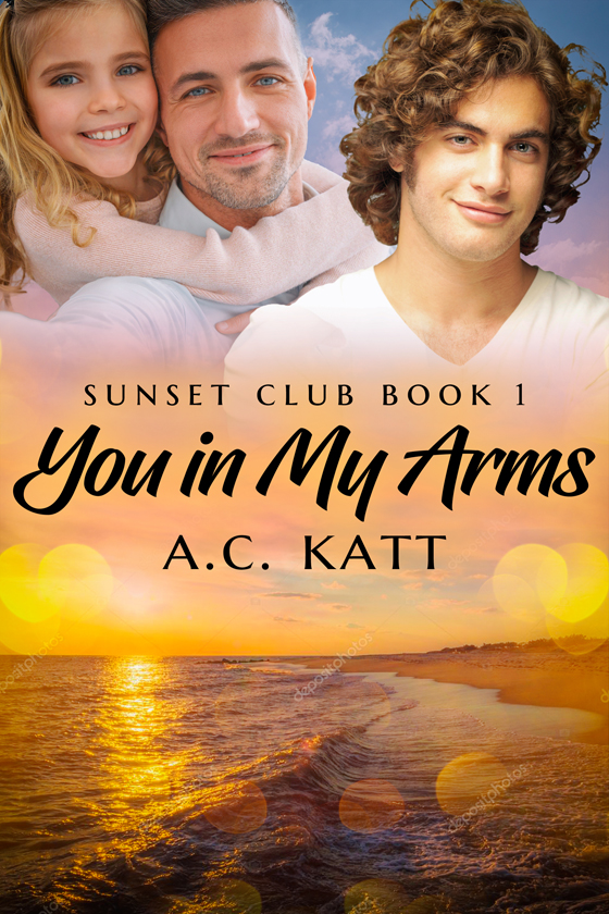 You in My Arms by A.C. Katt